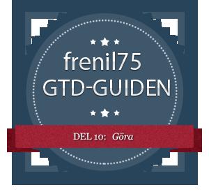 GTD-guiden - 10 - Göra