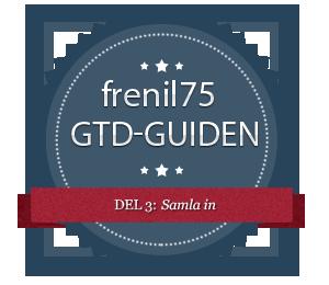 GTD-guiden - 3 - Samla in