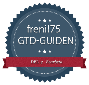 GTD-guiden - 4 - Bearbeta