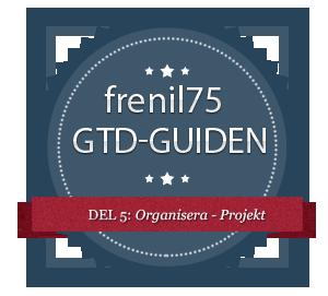 GTD-guiden - 5 - Organisera - Projekt