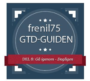 GTD-guiden - 8 - Gå igenom - Dagligen
